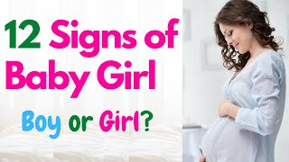 12 Signs of Having a Baby Girl   Early Signs of Baby Girl   Signs and Symptoms of Baby Girl