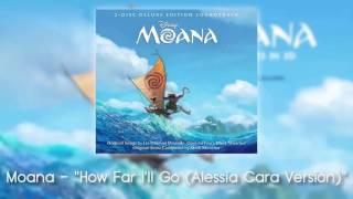 Moana - How Far I'll Go (Alessia Cara Version)