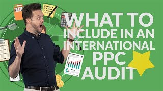 What to include in an international PPC audit | Need-to-know