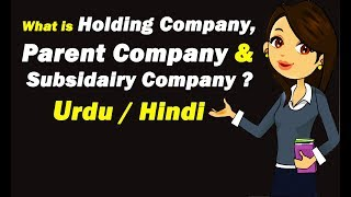What is Holding Company | What is Parent Company & Subsidiary Company | Urdu / Hindi