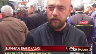 EDİRNE'DE TRAFİK KAZASI