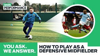 How To Play As A Defensive Midfielder with Fernandinho   You Ask, We Answer