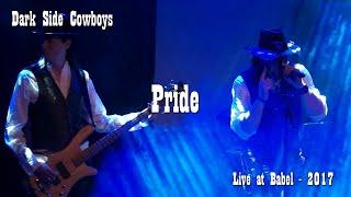 Dark Side Cowboys - Pride - Live at Babel, Malmö, 17 04 14