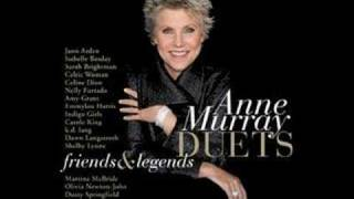 You Needed Me -Anne Murray & Shania Twain
