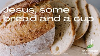 Jesus, some bread, and a cup. Mark 14:22-25