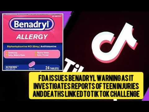 FDA issues Benadryl warning as it investigates reports of teen injuries and deaths linked to TikTok