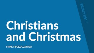Christians and Christmas: Why I Love Christmas