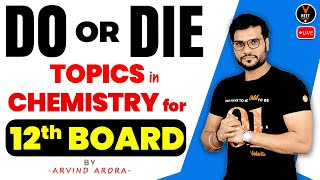 Do or Die Topics in Chemistry Class 12 | CBSE Class 12 Board Exam 2021 Preparation | Arvind Arora