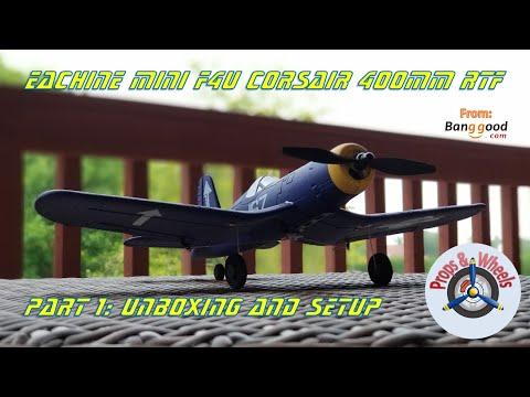 Eachine Mini F4U Corsair 400mm RTF from Banggood - Part 1: Unboxing and Setup