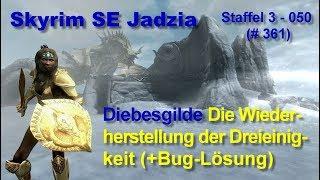 Skyrim SE Jadzia S3 050 LP361 Diebesgilde Die Wiederherstellung der Dreieinigkeit +Karliah Bug L