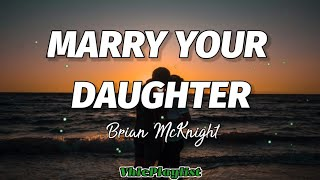 Brian McKnight - Marry Your Daughter (Lyrics)🎶