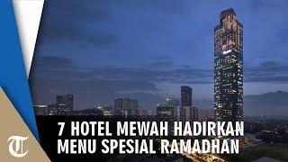 7 Hotel Mewah Hadirkan Menu Spesial Ramadan