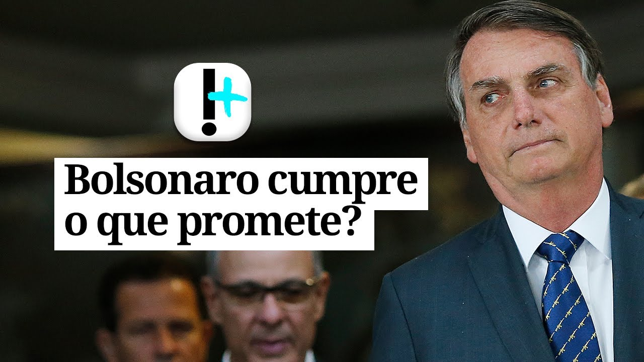 Jair Bolsonaro cumpre o que promete?