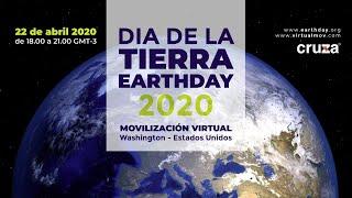 DIA DE LA TIERRA 2020 - EARTH DAY - Transmisión Internacional