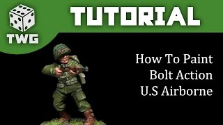Bolt Action Tutorial: How To Paint U.S Airborne