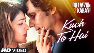 Kuch To Hai - Video Song - Do Lafzon Ki Kahani