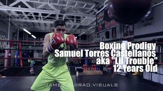 "Boxing Prodigy: 12 Yr Old Samuel Torres Castellanozs Aka ""Lil Trouble"""