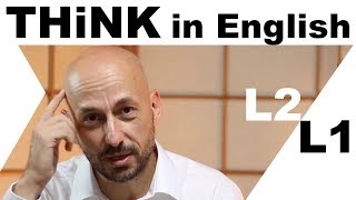 How to THINK in English and Stop Translating in my Head - the formula