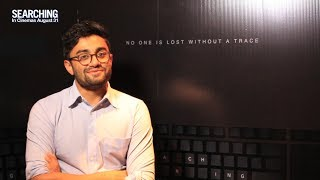 SEARCHING | Q & A with Director Aneesh Chaganty | In Cinemas August 31