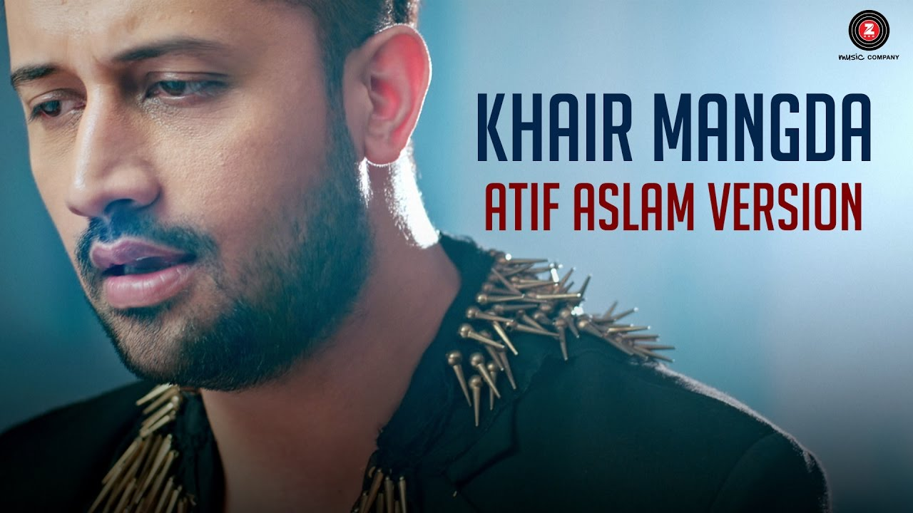 Khair Mangda | Atif Aslam Song Lyrics