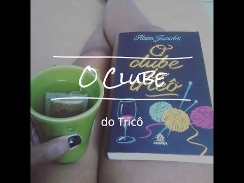 [Resenha] Eu Li: O Clube do Tricô - Kate Jacobs
