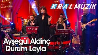 Kral Pop Akustik - Ayşegül Aldinç - Durum Leyla