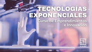 Tecnologías exponenciales - Curso de Emprendimientos e Innovación Online