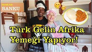 Türk Gelin Afrika Yemekleri Yapiyor   Kocamla Gana'nın Banku Yemeği Yaptık!