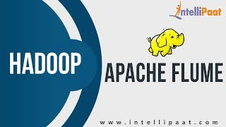 Apache Flume Tutorial | Apache Hadoop Tutorial | Flume Demo | Intellipaat