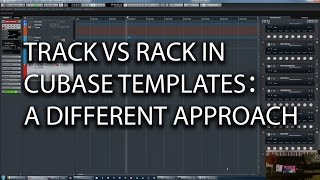 Track vs Rack Instruments in Cubase Templates, a Different Approach