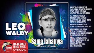 Download lagu Leo Waldy Sama Jahatnya Mp3