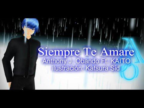 【AJ/Music Ft. KAITO】Siempre Te Amare【Canción Original De Vocaloid En Español】