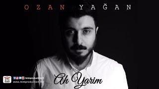 Ozan Yağan - Ah Yarim [Official Video - Single © 2017 Mim Production]