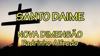 Nova Dimensão do Padrinho Alfredo - Santo Daime