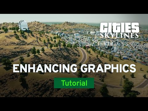Mod Workshop (EP4) Enhancing Your Game's Graphics by Pres | Cities: Skylines