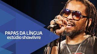 """""""Lua cheia/fica doida"""" - Papas da Língua no Estúdio Showlivre 2015"""
