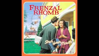 Frenzal Rhomb - Shut Your Mouth (Full Album)