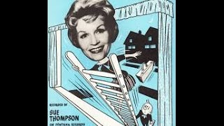 James Hold The Ladder Steady  -  Sue Thompson