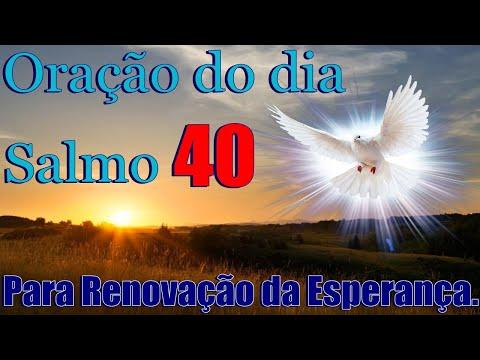 ORAO DO DIA-SALMO 40 PARA RENOVAO DA ESPERANA