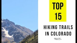TOP 15. Best Hiking Trails In Colorado