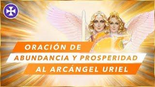 Oración De Abundancia Y Prosperidad Al Arcángel Uriel | Decreto