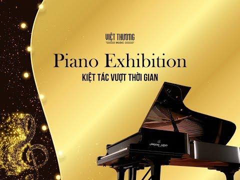 Piano Exhibition - Kiệt Tác Vượt Thời Gian 2019