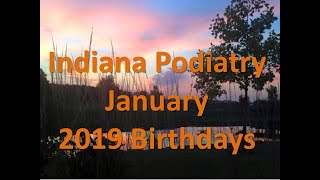 Indiana Podiatry January  2019 Birthdays