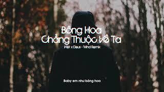 Deus - Bông Hoa Chẳng Thuộc Về Ta ft. Việt (Wind Remix)