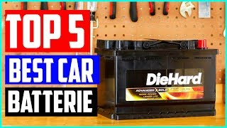 The 5 Best Car Batteries in 2019 – Reviews and Buying Guides