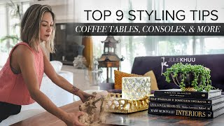 DESIGN HACKS | TOP 9 TRICKS To Style Coffee Tables, Consoles, And Home Decor | Julie Khuu