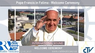 Pope Francis Welcome ceremony in Fatima