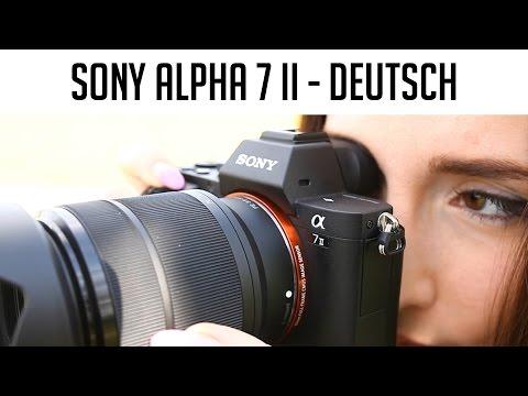 Sony Alpha 7 II | Unboxing | Erfahrungsbericht in deutsch