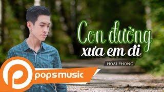 Con Đường Xưa Em Đi | Hoài Phong