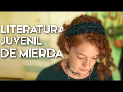 LITERATURA JUVENIL DE MIERDA